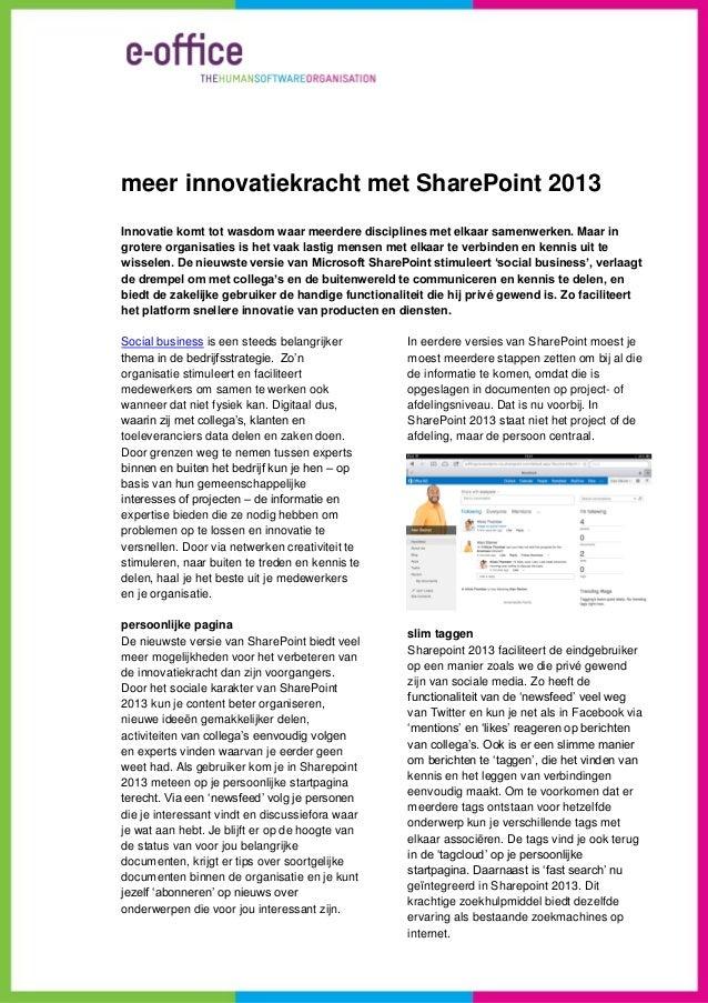 meer innovatiekracht met SharePoint 2013Innovatie komt tot wasdom waar meerdere disciplines met elkaar samenwerken. Maar i...