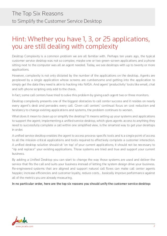 www.jacada.com 2 The Top Six Reasons to Simplify the Customer Service Desktop Hint: Whether you have 1, 3, or 25 applicati...