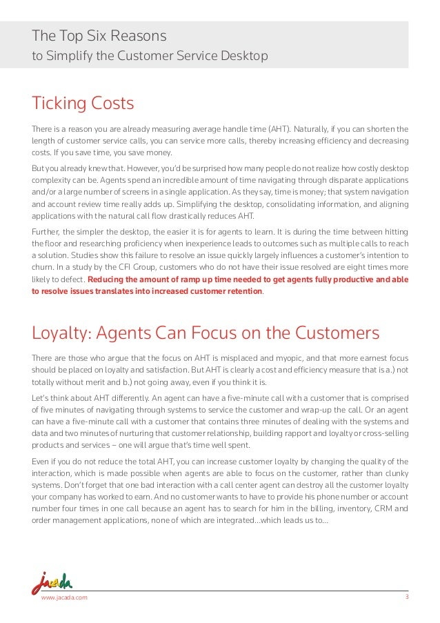 www.jacada.com 3 The Top Six Reasons to Simplify the Customer Service Desktop Ticking Costs There is a reason you are alre...