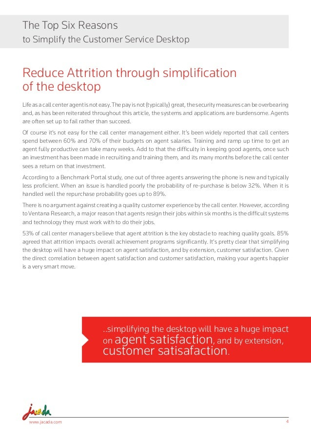 www.jacada.com 4 The Top Six Reasons to Simplify the Customer Service Desktop Reduce Attrition through simplification of t...