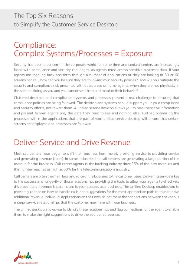 www.jacada.com 5 The Top Six Reasons to Simplify the Customer Service Desktop Compliance: Complex Systems/Processes = Expo...