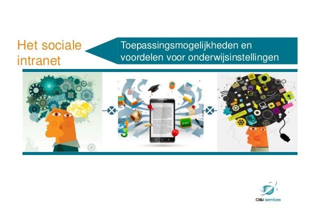 trendsToepassingsmogelijkheden envoordelen voor onderwijsinstellingenHet socialeintranet
