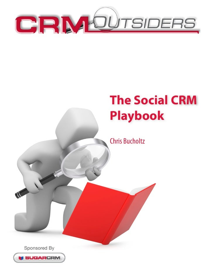 The Social CRM               Playbook               Chris BucholtzSponsored By