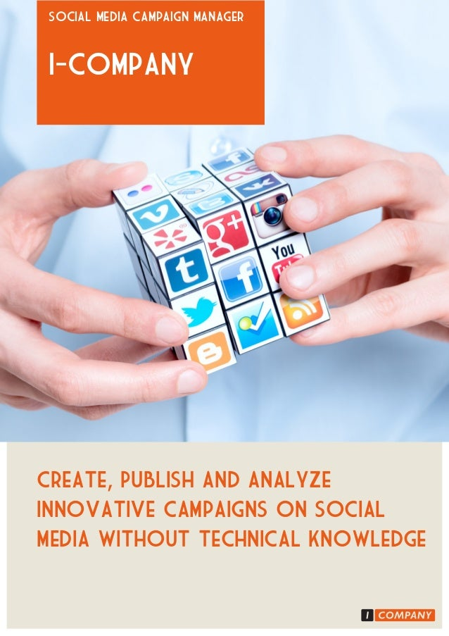 Create, Publish and Analyzeinnovative campaigns on socialmedia without technical knowledgeI-CompanySocial media campaign m...