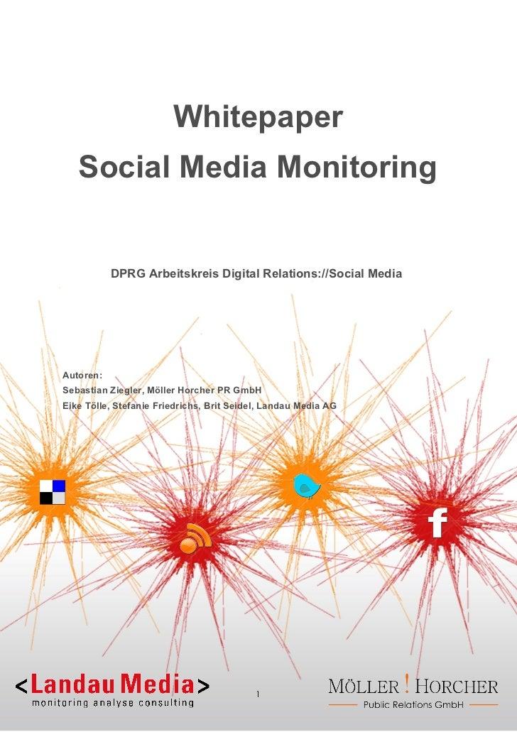 Whitepaper   Social Media Monitoring           DPRG Arbeitskreis Digital Relations://Social MediaAutoren:Sebastian Ziegler...