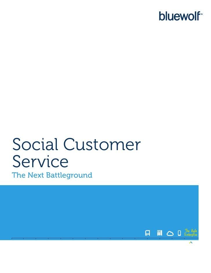 Social CustomerServiceThe Next Battleground                        The Agile                        Enterprise
