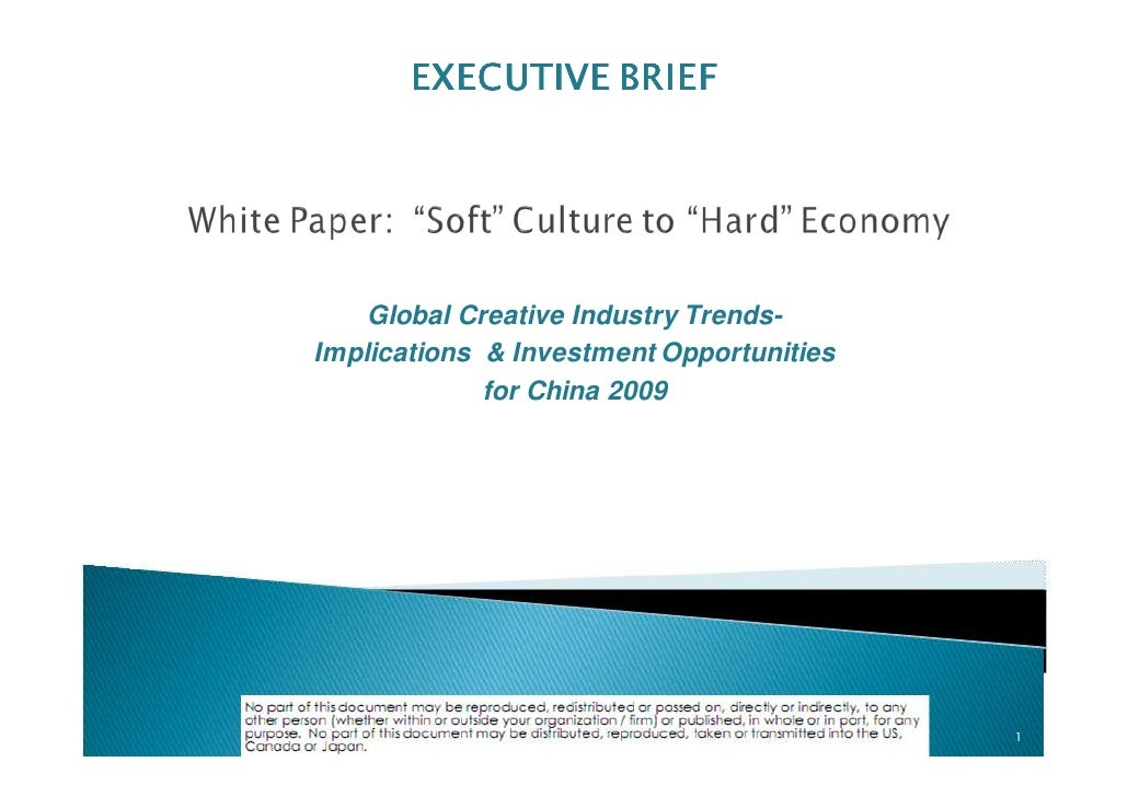EXECUTIVE BRIEF    Global Creative Industry Trends-Implications & Investment Opportunities             for China 2009     ...