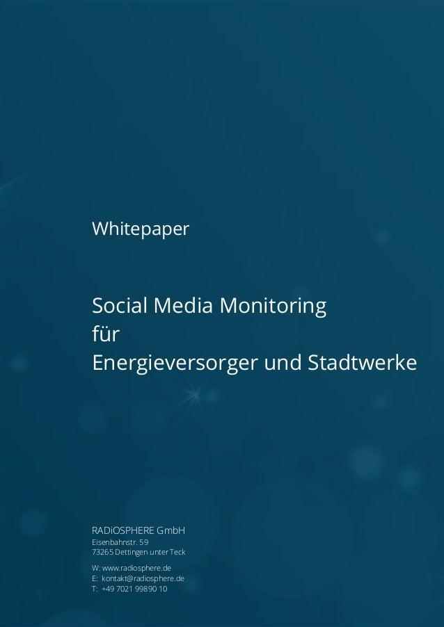 Whitepaper  Social Media Monitoring für Energieversorger und Stadtwerke  RADiOSPHERE GmbH Eisenbahnstr. 59 73265 Dettingen...