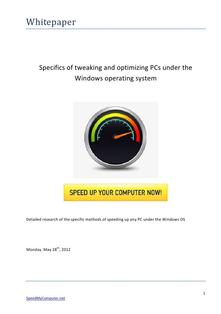 Whitepaper      Specifics of tweaking and optimizing PCs under the                   Windows operating systemDetailed rese...