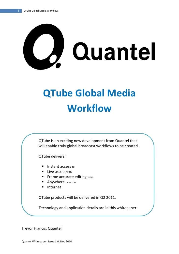 1    QTube Global Media Workflow                    QTube Global Media                        Workflow                 QTu...