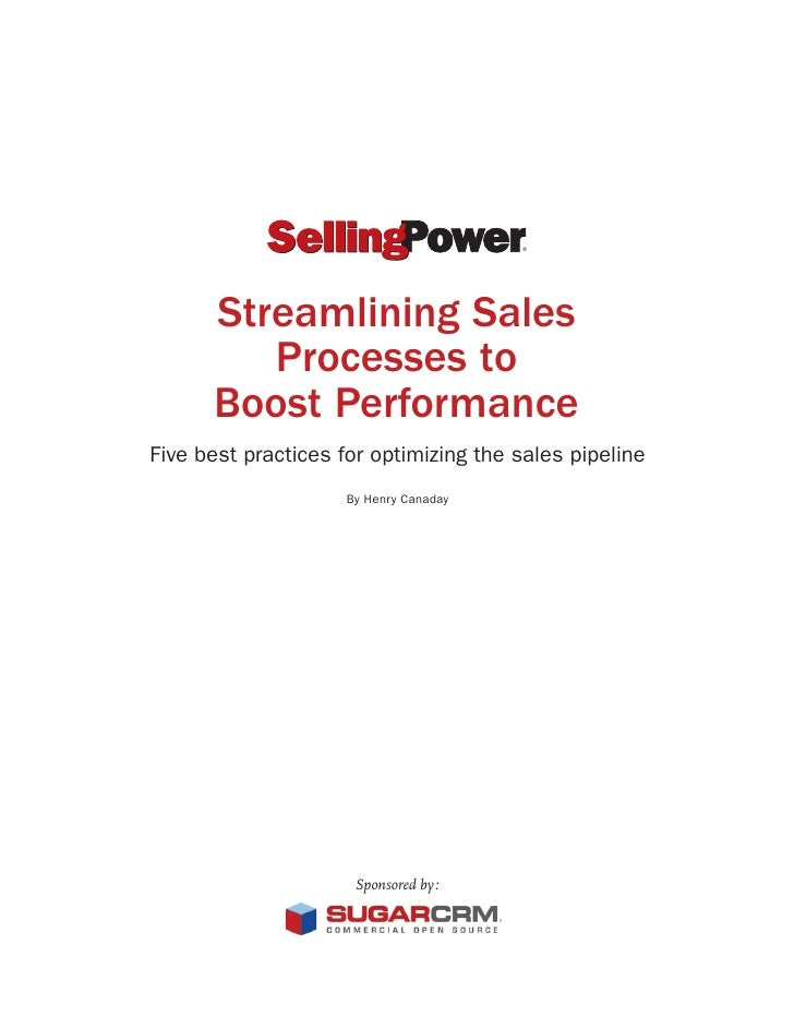 ®      Streamlining Sales         Processes to      Boost PerformanceFive best practices for optimizing the sales pipeline...