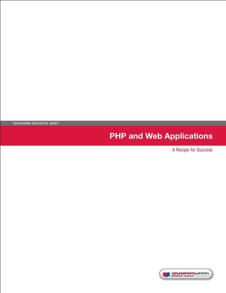 Sugar C R M E xecu t i ve B r i e f                                      PHP and Web Applications                         ...