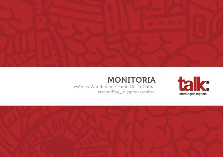 MONITORIAMônica Wanderley e Paulo César Cabral         @sapatilha_ e @pcesarcabral