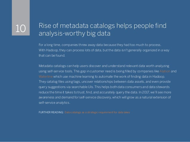 Rise of metadata catalogs helps people find analysis-worthy big data For a long time, companies threw away data because th...