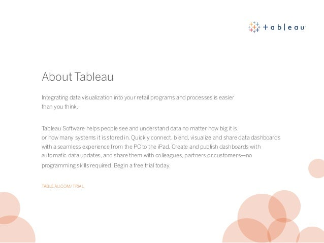 About Tableau Integrating data visualization into your retail programs and processes is easier than you think. Tableau Sof...