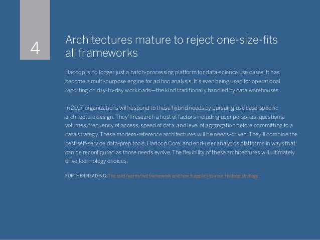 Architectures mature to reject one-size-fits all frameworks Hadoop is no longer just a batch-processing platform for data-...
