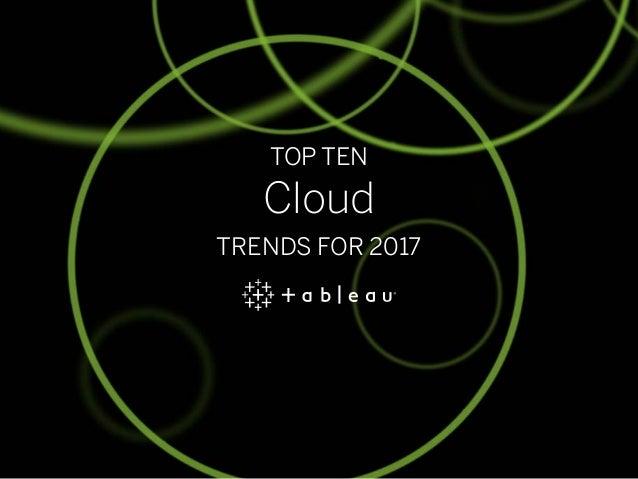TOP TEN Cloud TRENDS FOR 2017