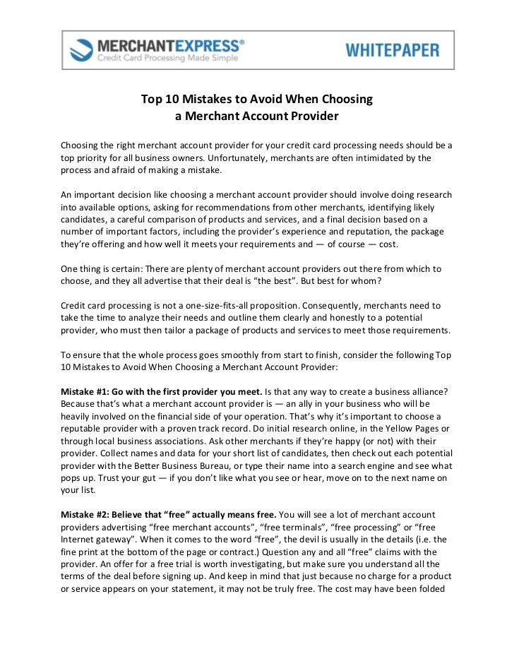 Top 10 Mistakes to Avoid When Choosing                         a Merchant Account ProviderChoosing the right merchant acco...
