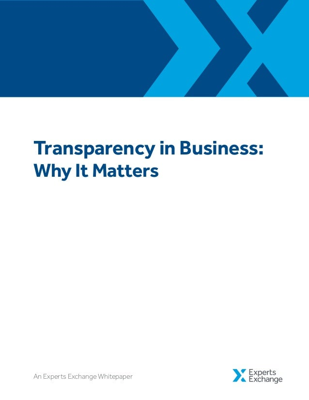 Transparency in Business: Why It Matters An Experts Exchange Whitepaper