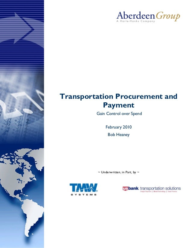 Transportation Procurement and           Payment         Gain Control over Spend              February 2010               ...