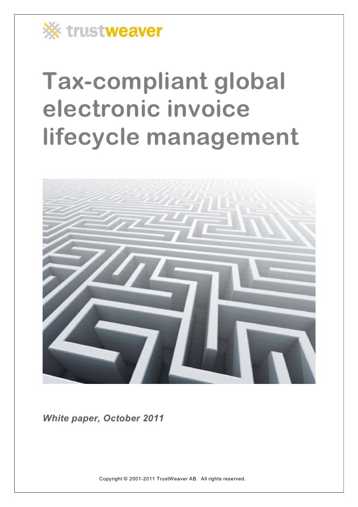 Tax-compliant globalelectronic invoicelifecycle managementWhite paper, October 2011           Copyright © 2001-2011 TrustW...