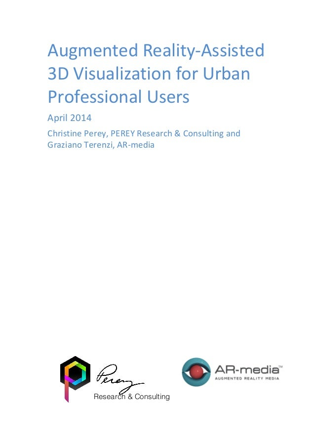 Augmented  Reality-‐Assisted   3D  Visualization  for  Urban   Professional  Users   April  2014   ...