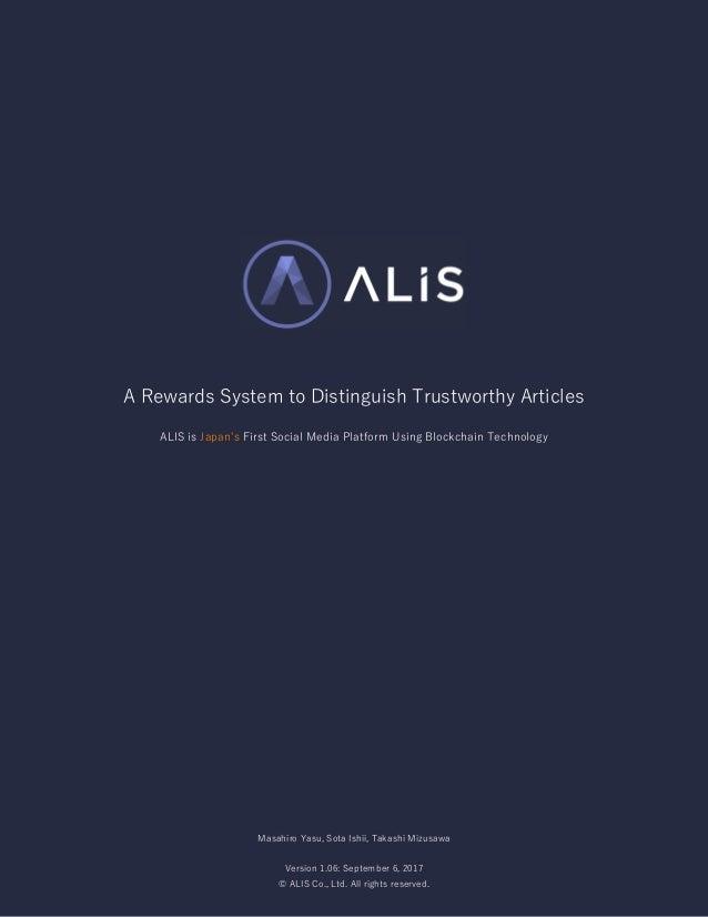 A Rewards System to Distinguish Trustworthy Articles ALIS is Japan's First Social Media Platform Using Blockchain Technolo...