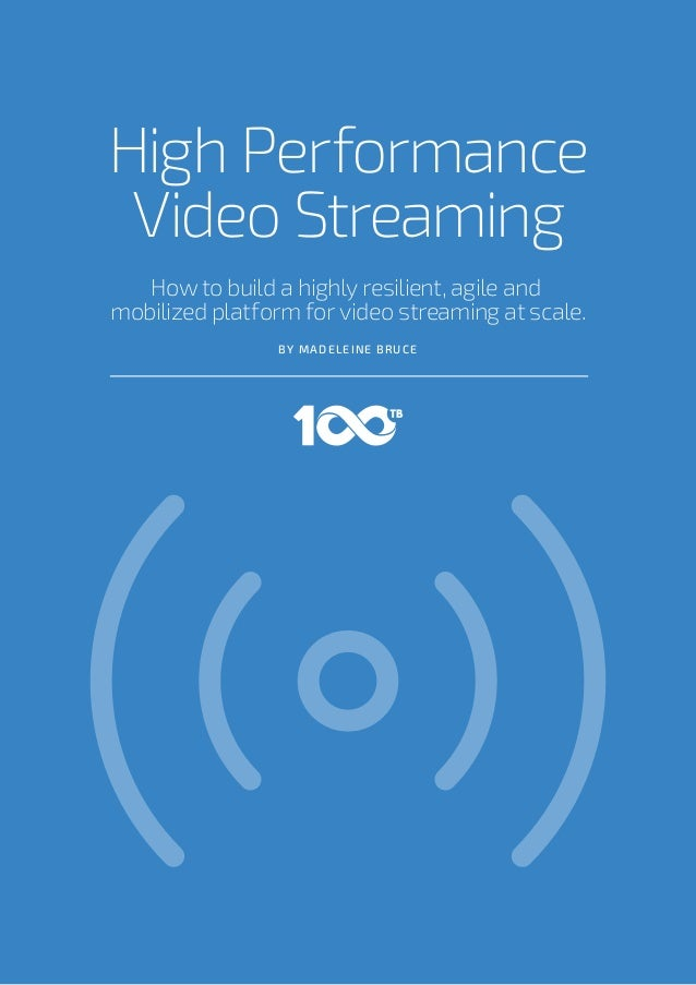 How to build a highly resilient, agile and mobilized platform for video streaming at scale. High Performance Video Streami...