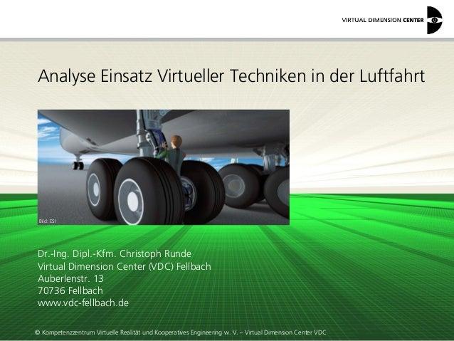 © Kompetenzzentrum Virtuelle Realität und Kooperatives Engineering w. V. – Virtual Dimension Center VDC Analyse Einsatz Vi...
