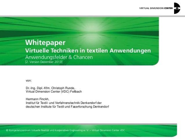 Whitepaper  Virtuelle Techniken in textilen Anwendungen Anwendungsfelder & Chancen [2. Version Dezember 2013]  von: Dr.-In...