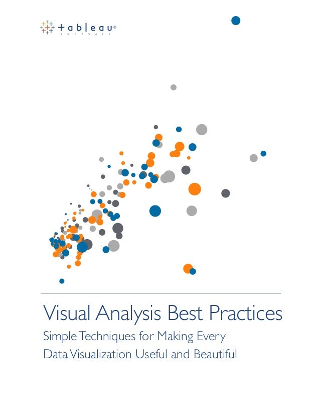 Visual Analysis Best Practices SimpleTechniques for Making Every DataVisualization Useful and Beautiful