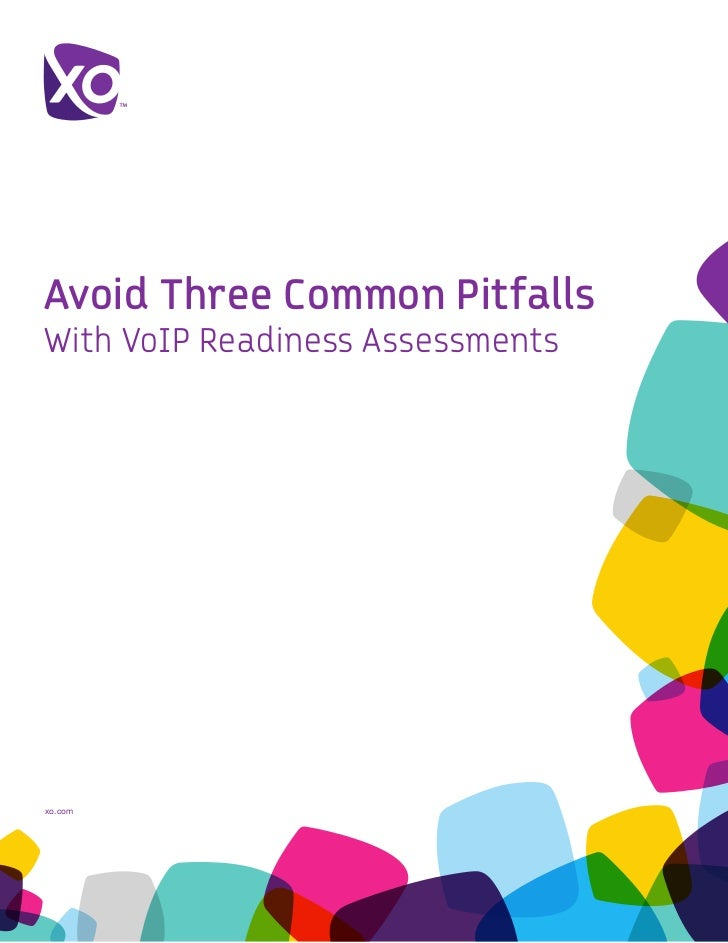 Avoid Three Common PitfallsWith VoIP Readiness Assessmentsxo.com