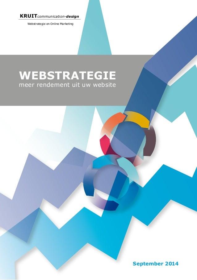 communication-design  September 2014  Webstrategie en Online Marketing  WEBSTRATEGIE  meer rendement uit uw website