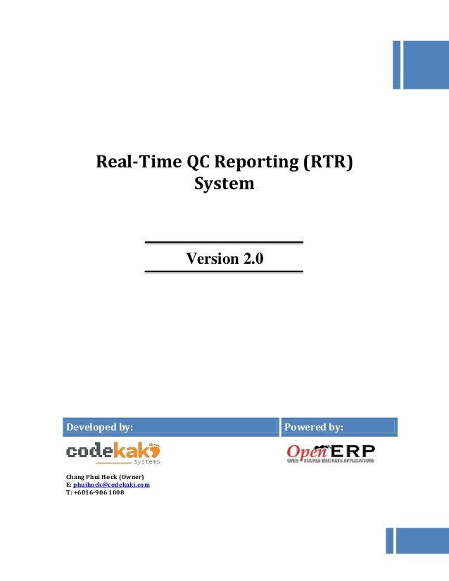 Real-Time QC Reporting (RTR) System Version 2.0 Developed by: Powered by: Chang Phui Hock (Owner) E: phuihock@codekaki.com...