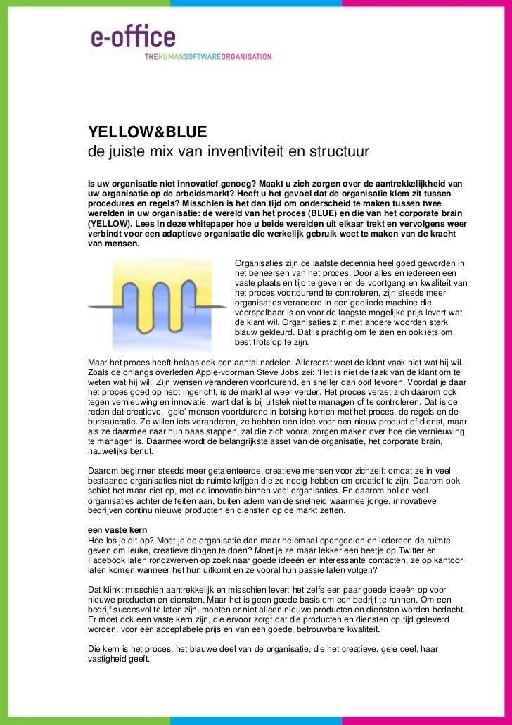 YELLOW&BLUEde juiste mix van inventiviteit en structuurIs uw organisatie niet innovatief genoeg? Maakt u zich zorgen over ...