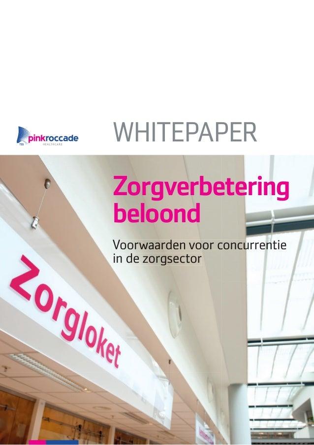 WHITEPAPER Zorgverbetering beloond Voorwaarden voor concurrentie in de zorgsector
