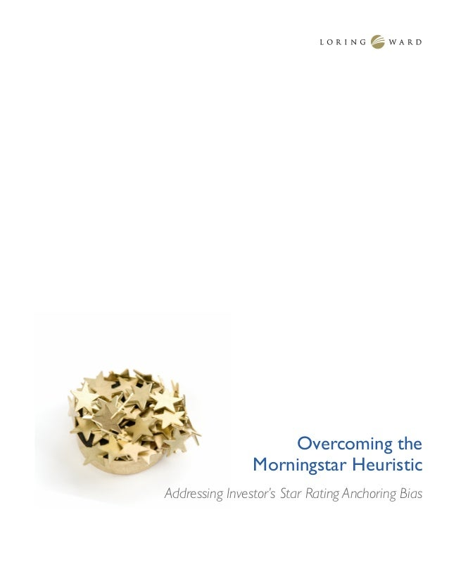 Overcoming the Morningstar Heuristic Addressing Investor's Star Rating Anchoring Bias