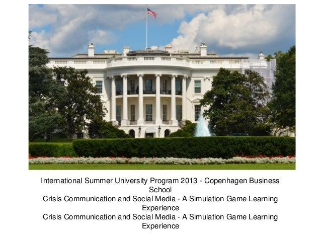 International Summer University Program 2013 - Copenhagen Business School Crisis Communication and Social Media - A Simula...