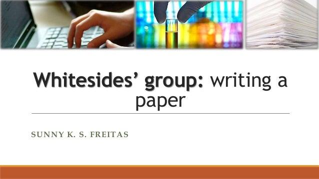 Whitesides' group: writing a  paper  SUNNY K. S. FREITAS