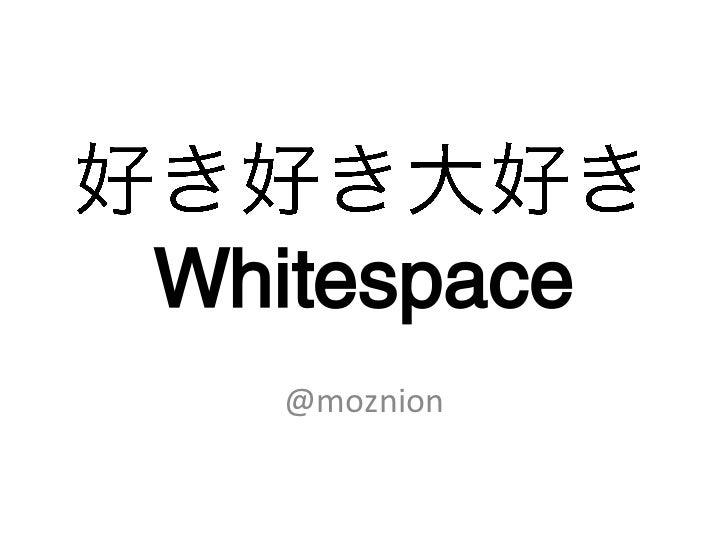 Whitespace   @moznion