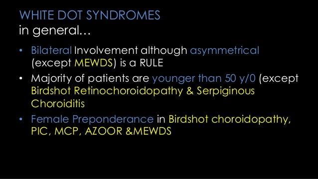 BIRDSHOT RetinoChoroidopathy HLA-A29 is 96% Sensitive Multifocal, Hypopigmented Ovoid Cream lesions (50-1500 um) Symptoms?...