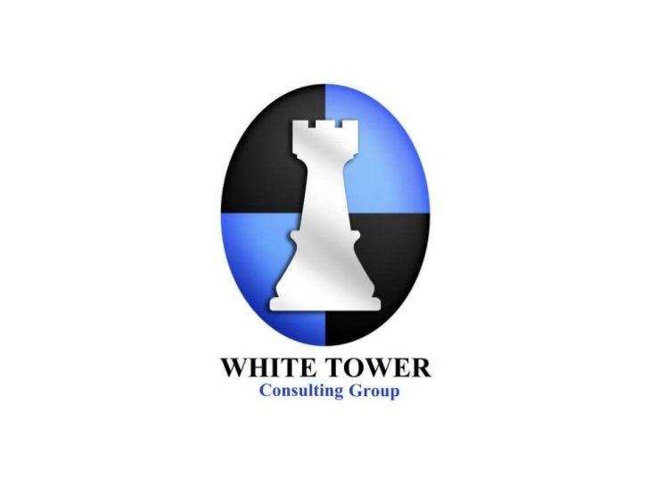 Quienes SomosWhite Tower Consulting Group se ha desarrollado para cubrirnecesidades actuales, para prevenir y resolver pro...