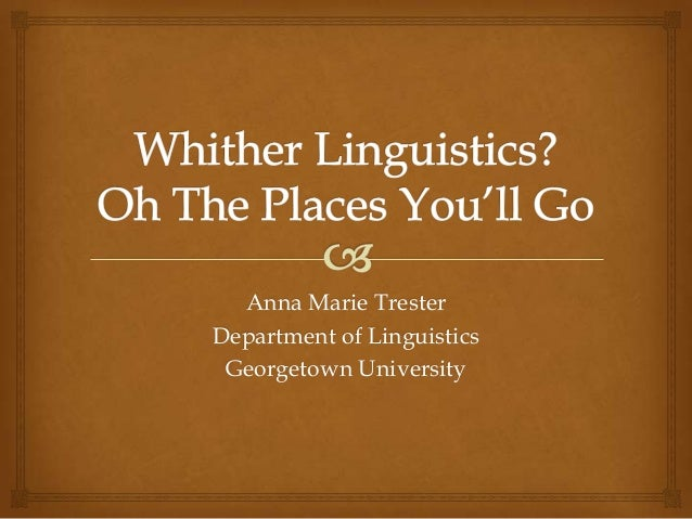 Anna Marie Trester Department of Linguistics Georgetown University