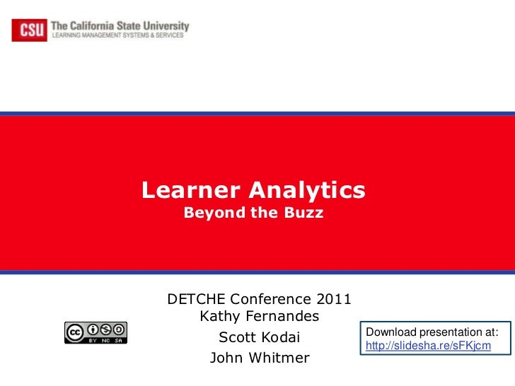 Learner Analytics   Beyond the Buzz DETCHE Conference 2011    Kathy Fernandes                          Download presentati...