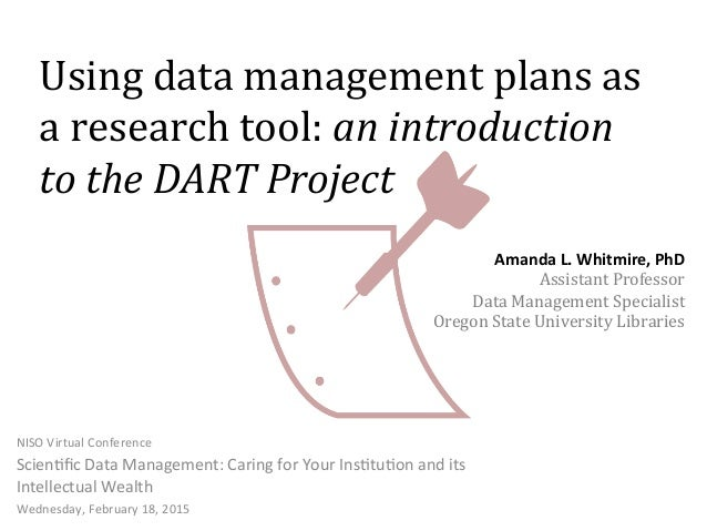 Using	   data	   management	   plans	   as	    a	   research	   tool:	   an	   introduction	    to	   the	   DART	   Proje...