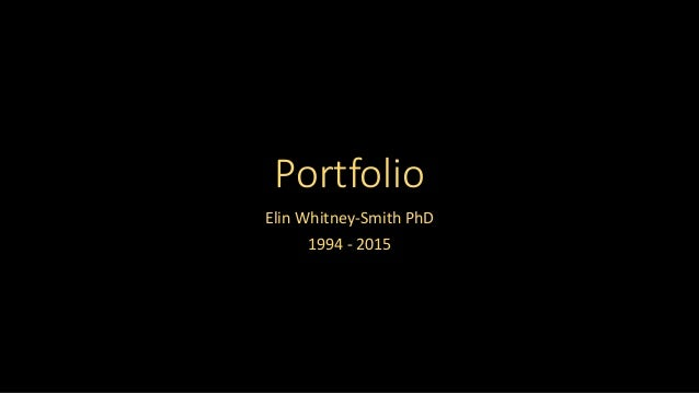 Portfolio Elin Whitney-Smith PhD 1994 - 2015