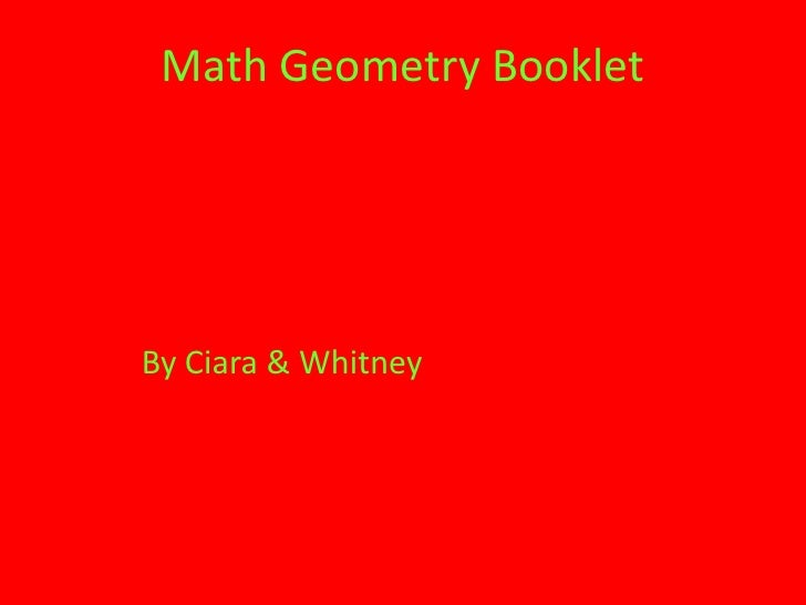 Math Geometry Booklet<br />By Ciara & Whitney<br />