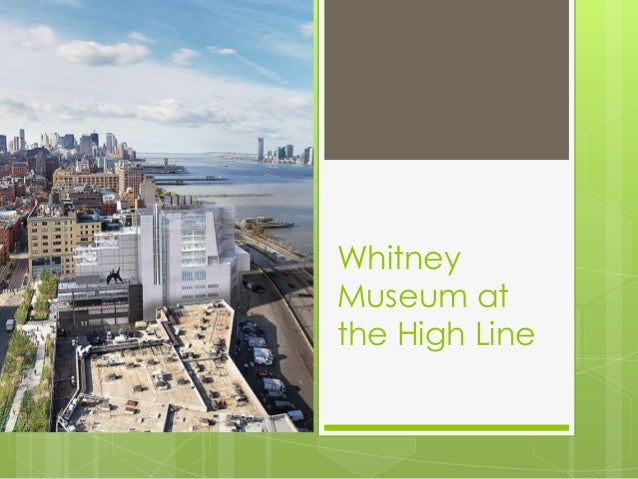WhitneyMuseum atthe High Line
