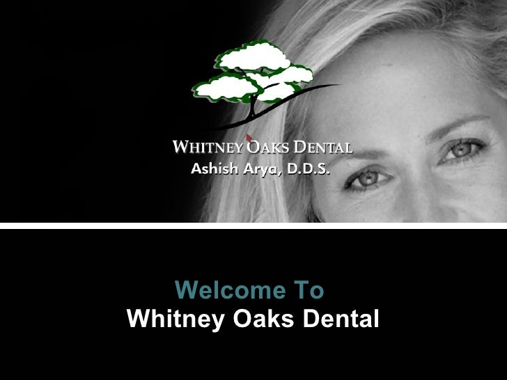 Welcome To   Whitney Oaks Dental