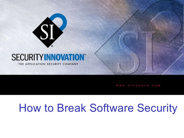How to Break Software Security